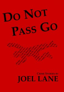 Do Not Pass Go: Crime Stories by Joel Lane, published by Nine Arches Press and reviewed for Sabotage by Richard T. Watson