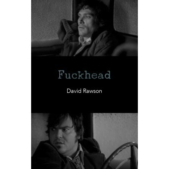 Fuckhead by David Rawson