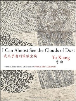 I Can Almost See the Clouds of Dust by Yu Xiang (trans  by
