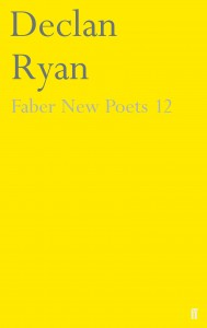 Faber New Poets 12 Declan Ryan