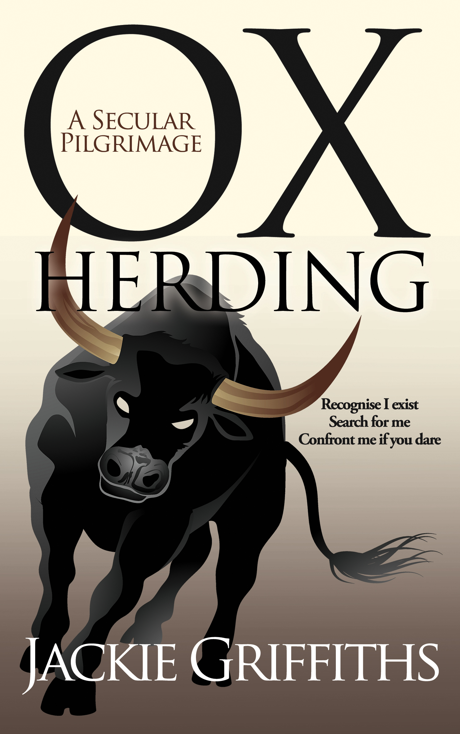 Ox Herding: A Secular Pilgrimage Jackie Griffiths