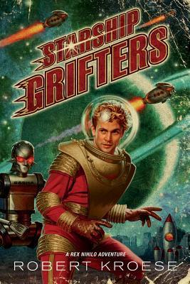 Starship Grifters Robert Kroese
