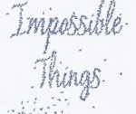 IMPOSSIBLE-THINGS-cover-small-e1449165194362