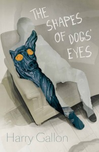 The Shape of Dogs' Eyes Henry Gallon