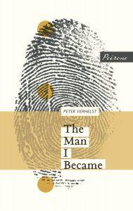 The Man I Became by Peter Verhelst (trans. David Colmer)