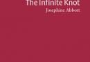 <i>The Infinite Knot</i> by Josephine Abbott