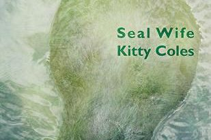 <i>Seal Wife</i> by Kitty Coles
