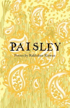 <i>Paisley</i> by Rakhshan Rizwan