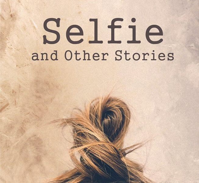 <i>Selfie and Other Stories</i> by Nora Nadjarian