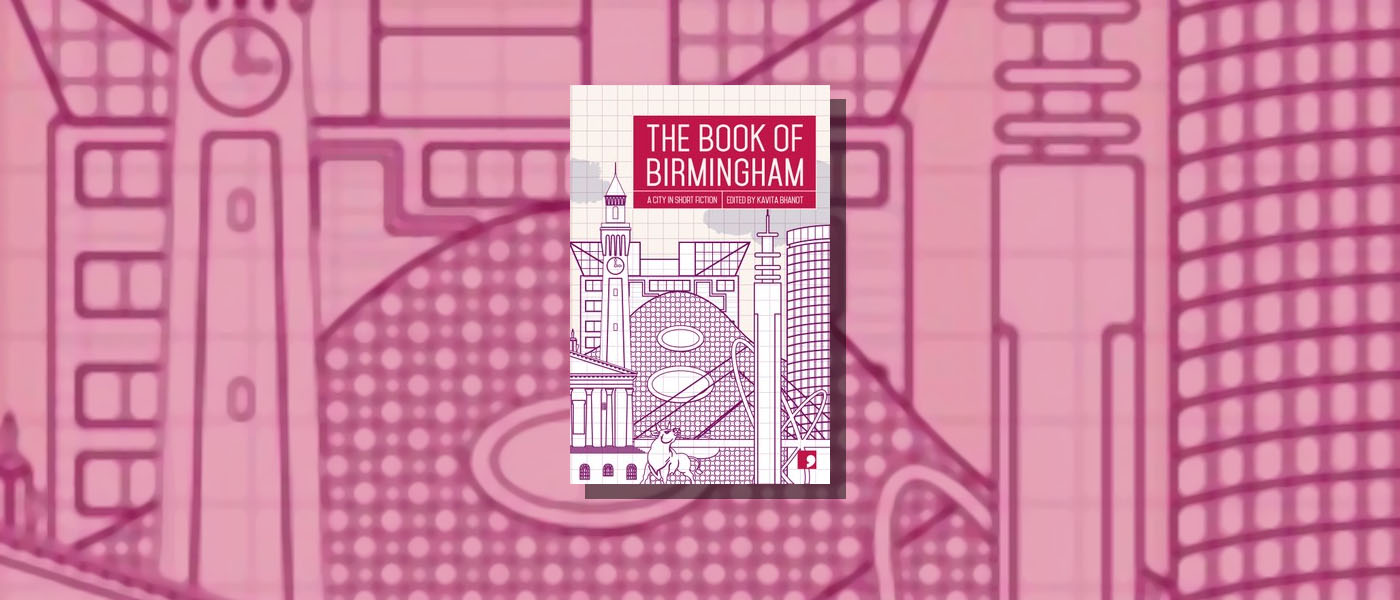 <i>The Book of Birmingham</i> edited by Kavita Bhanot