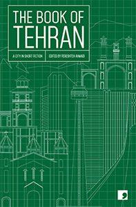 The Book of Tehran  edited by Fereshteh Ahmadi