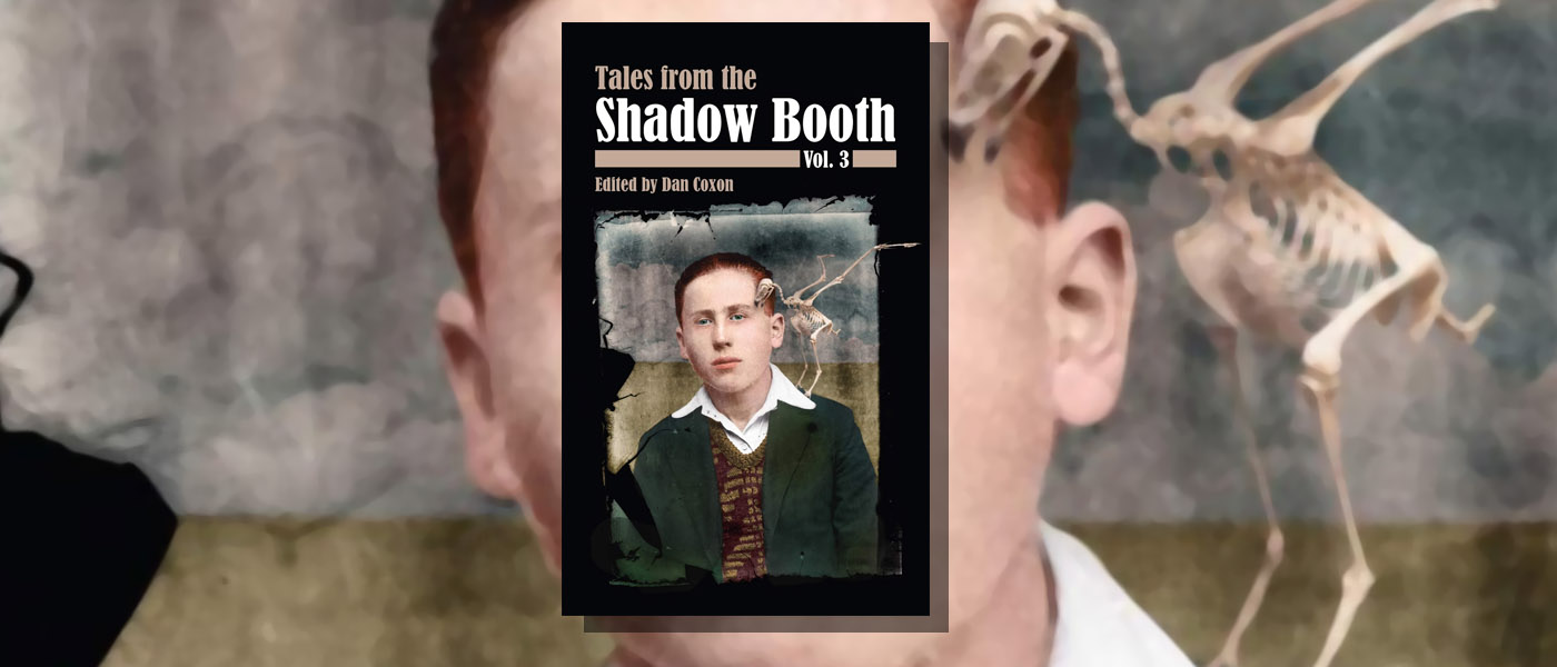 <i> The Shadow Booth: Vol. 3 </i> edited by Dan Coxon