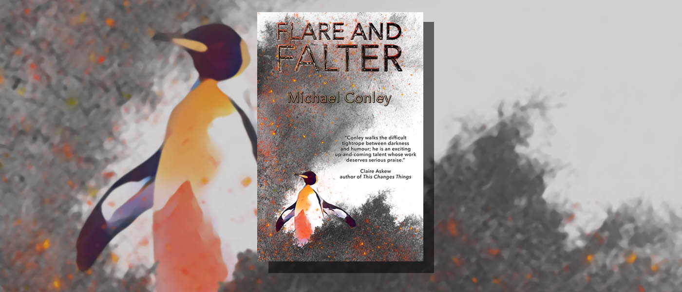 <i> Flare and Falter </i> by Michael Conley