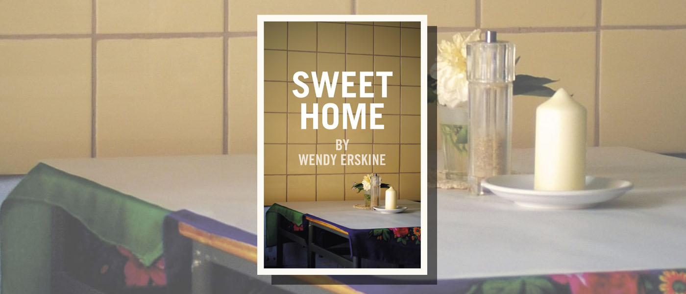 <i> Sweet Home </i> by Wendy Erskine