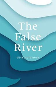 The False River  by Nick Holdstock
