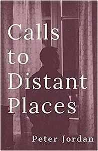 Calls to Distant Places  by Peter Jordan