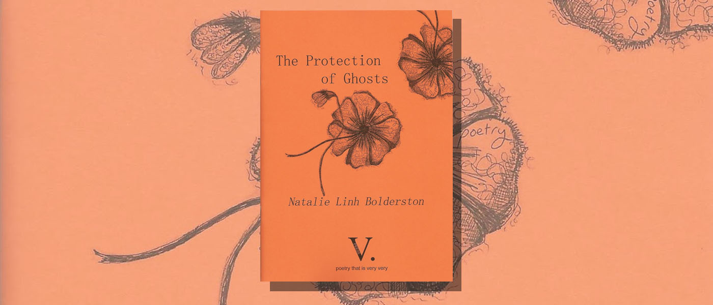 <I>The Protection of Ghosts</I> by Natalie Linh Bolderston