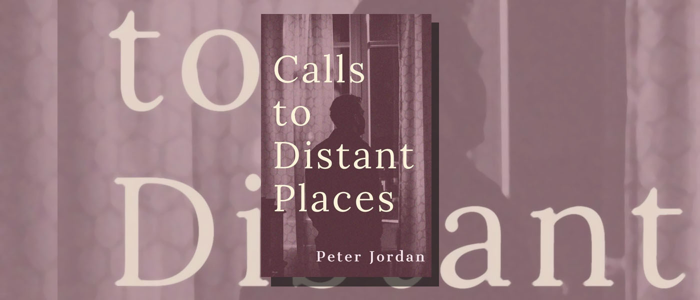 <i> Calls to Distant Places </i> by Peter Jordan