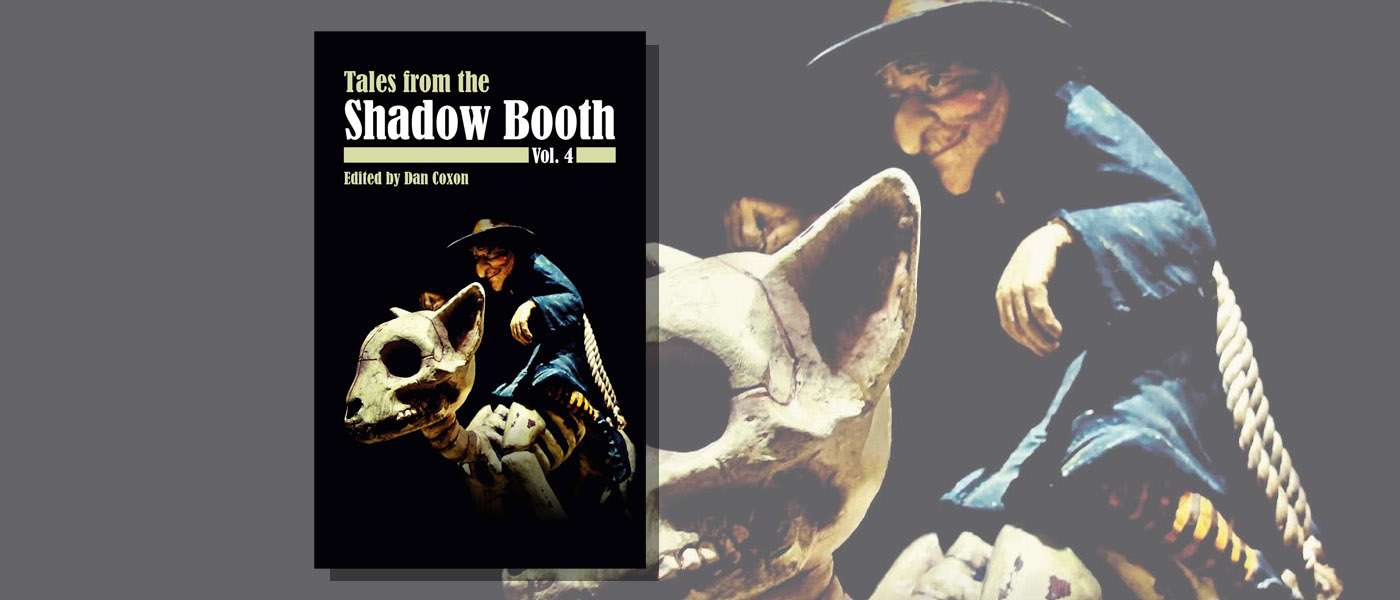 <i>Tales from the Shadow Booth Vol.4</i> edited by Dan Coxon
