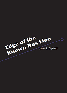 Edge of the Known Bus Line by James R. Gapinski