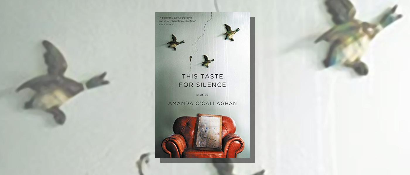 <i>This Taste for Silence</i> by Amanda O'Callaghan