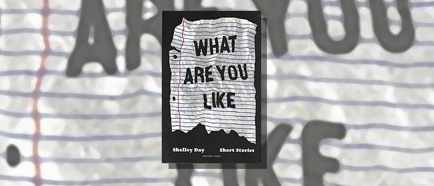 <i>What Are You Like</i> by Shelley Day