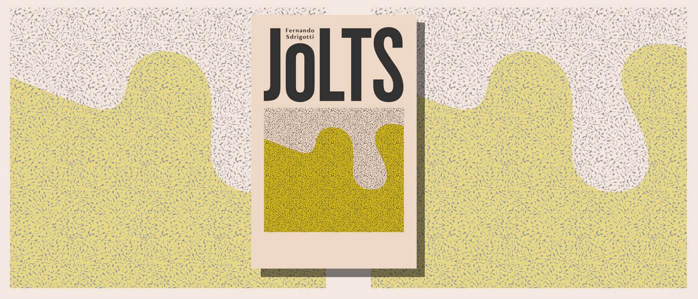 <i>Jolts</i> by Fernando Sdriggoti
