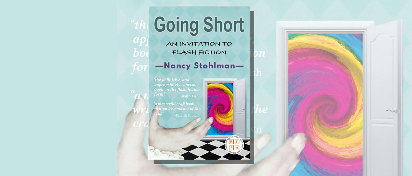 <i>Going Short—An Invitation to Flash Fiction</i> by Nancy Stohlman