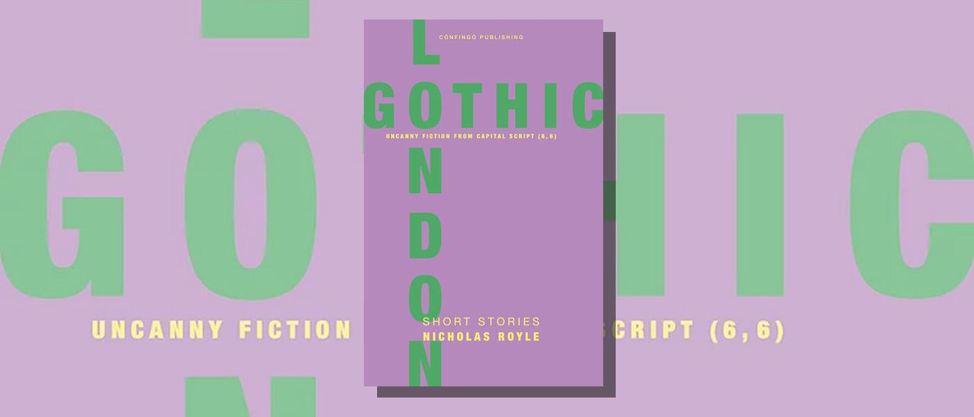 <i>London Gothic</i> by Nicholas Royle