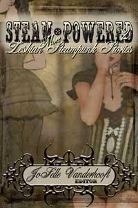 Steam-Powered 2: More Lesbian Steampunk Stories Tori Truslow JoSelle Vanderhooft