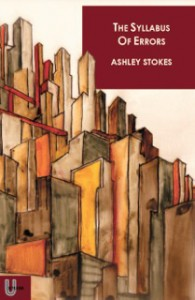 The Syllabus of Errors, Ashley Stokes, published by Unthank Books