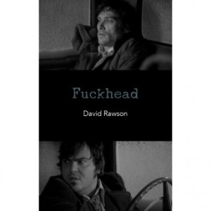 Fuckhead by David Rawson