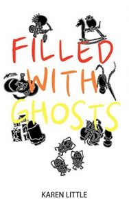 Filled with Ghosts Karen Little
