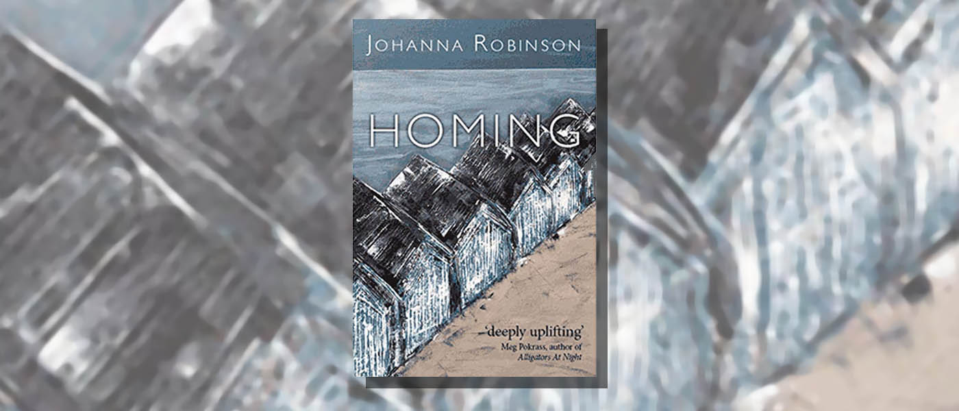 <i> Homing </i> by Johanna Robinson