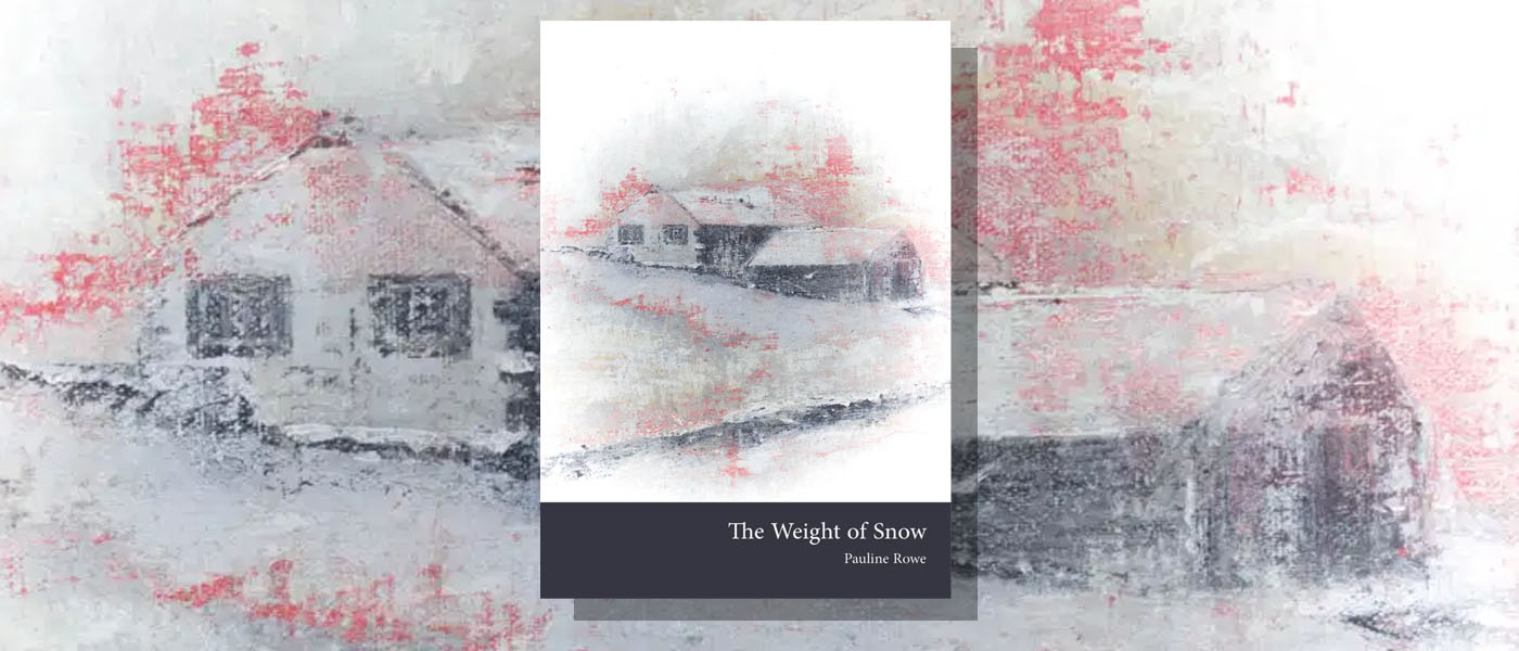 <I>The Weight of Snow</I> by Pauline Rowe